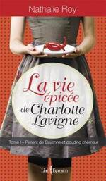 (Chronique d'Isabelle) La vie épicée de Charlotte Lavigne-T1 Piment de Cayenne et Pouding chômeur.