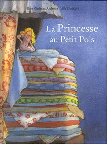 - La Princesse Au Petit Pois...Hans Christian Andersen