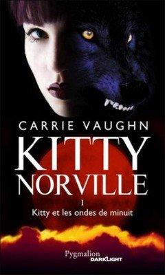 Carrie Vaughn : Kitty Norville T1 - Kitty et les ondes de minuit