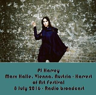 Live: PJ Harvey - Harvest of Art - 8 Juillet 2016 - Vienna - FM4 radio broadcast