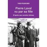 Yves Pourcher, Pierre Laval vu par sa fille, Texto