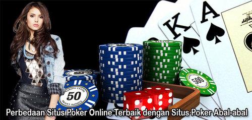 Perbedaan Situs Poker Online Terbaik dengan Situs Poker Abal-abal