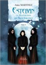 Chronique Esteban, la malédiction des trois sorcières