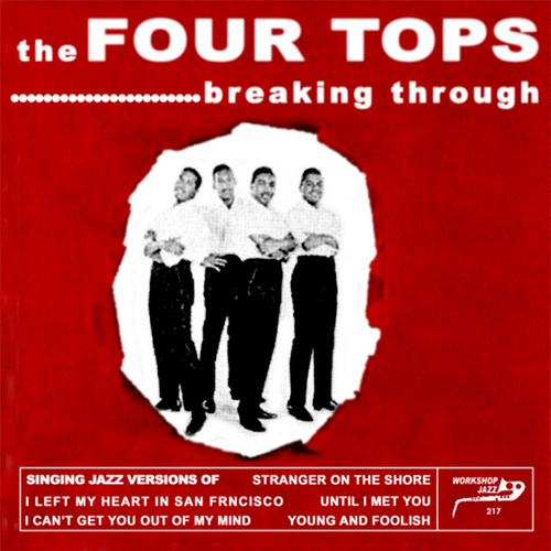 "The Four Tops : Album "" Breaking Through "" Workshop Jazz Records WS 217 [US] Unissued"