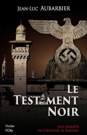 Le testament noir - Jean-Luc Aubarbier