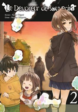 Le dévoreur de souvenirs - Tome 02 - Kyoga Origami & Nachiyo Murayama