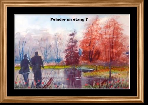 Dessin et peinture - vidéo 2999 : Comment peindre un étang ? - aquarelle.