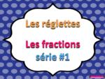 MANIPULATION: RÉGLETTES: FRACTIONS