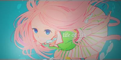Kit ▬ life of fish