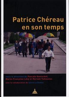 Patrice Chéreau en son temps - Éditions de la Sorbonne