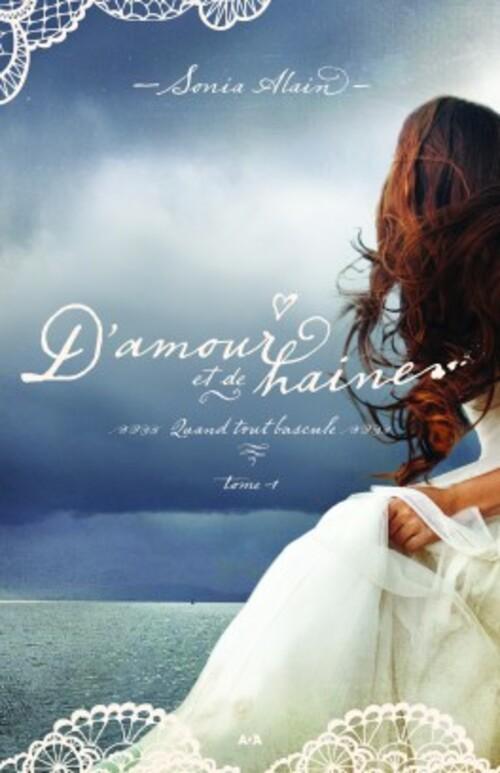 """""""D'amour et de haine T1"""" l'une des meilleures romances historiques que j'ai lues"""