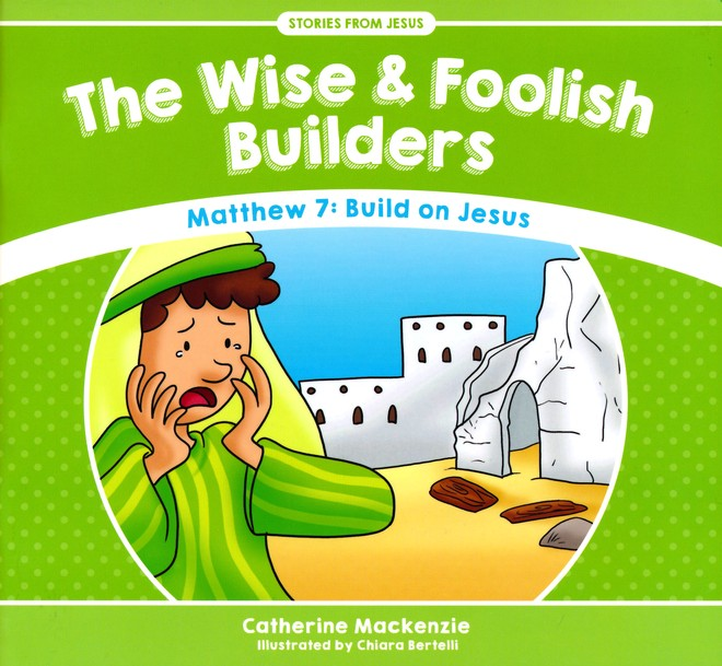 The Wise And Foolish Builders