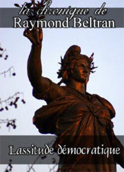 Lassitude démocratique..........Raymond Beltran.