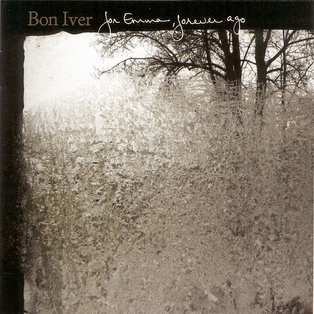 My Daughter's Choice # 20 : Bon Iver - For Emma, Forever Ago (2008)