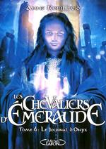 Les Chevaliers d'Emeraude -6- Le Journal d'Onyx
