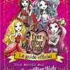 ever-after-high-le-guide-officiel