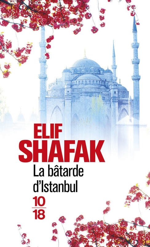 Elif Shafak - La bâtarde d'Istanbul (2007)