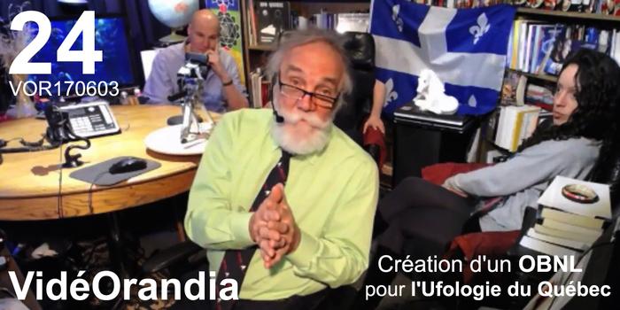 VidéOrandia 24... Création d'un OBNL pour l'Ufologie du Québec