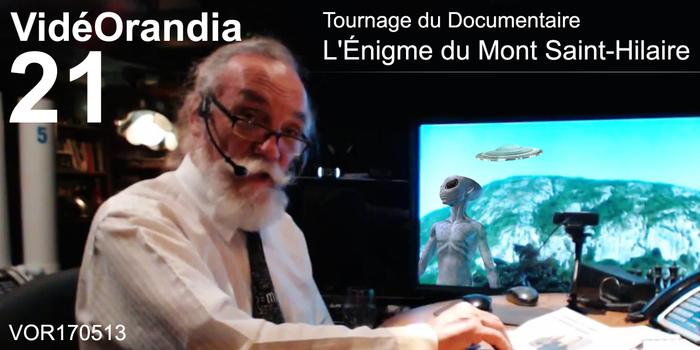 VidéOrandia... Tournage du Documentaire L'Énigme du Mont Saint-Hilaire