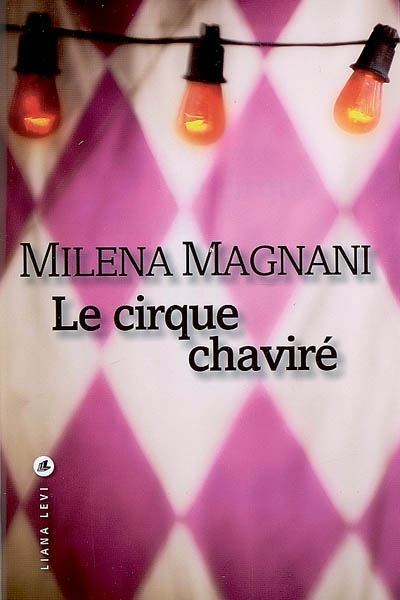 le cirque chavire milena magnani bibliolingus blog livre