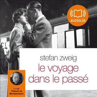 Le voyage dans le passé de Stefan Zweig