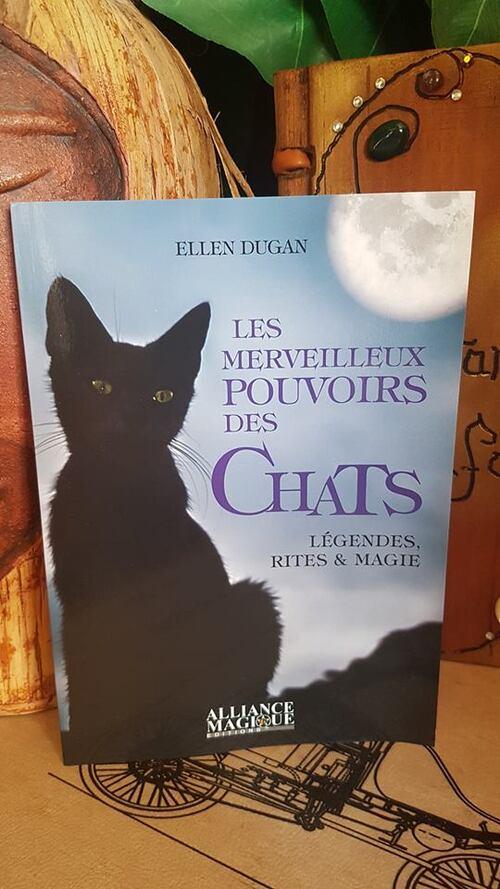 """""""Les merveilleux pouvoirs des chats"""" LE livre à posséder pour tous les amoureux des chats et/ou adeptes de la magie"""