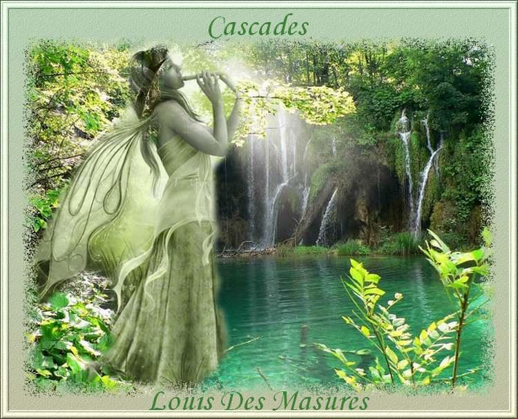 Cascades Poème De Louis Des Masures Chezmamielucette
