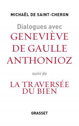 Dialogues avec Geneviève de Gaulle Anthonioz