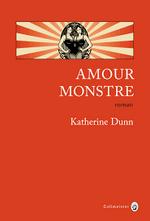 Amour monstre - Katherine Dunn -