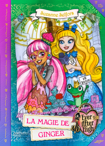 ever-after-high-la-magie-de-ginger-kiss-&-spell-french-cover