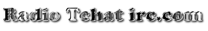 Radio Tchat irc.com