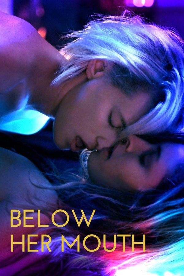 Below Her Mouth 2017