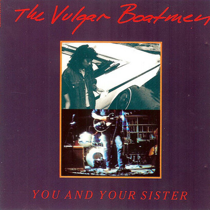 Mes Indispensables # 12 : The Vulgar Boatmen - You and Your Sister (1989)