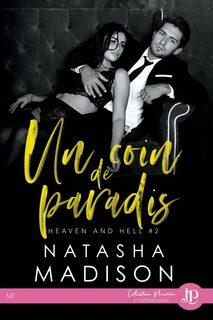 Heaven & Hell, tome 2 : Un coin de paradis (Natasha Madison)