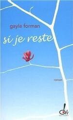 • Si je reste de Gayle Forman