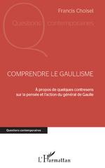 Comprendre le Gaullisme  -  Francis Choisel