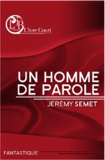 Un homme de parole (Jérémy Semet)