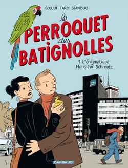 Le perroquet des Batignolles T.1 de Boujut, Tardi et Stanislas