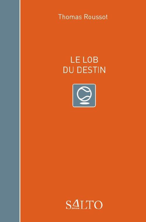 Le Lob du Destin.