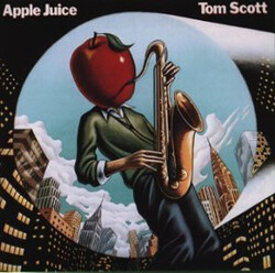 Tom Scott - Apple Juice - Complete LP