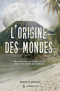 L'origine des mondes, tome 1 (France Missud)