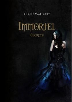 Immortel, tome 2 : secrets (Claire Wallaert)