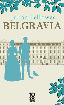Belgravia ; Julian Fellowes