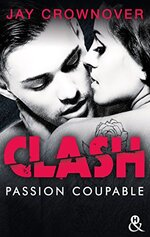 Chronique Clash tome 2 : Passion coupable de Jay Crownover