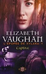 Epopee de Xylara -1- Captive
