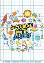 Science avec Jésus Programme de 6 semaines