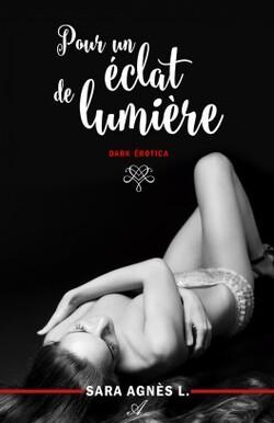 Pour un éclat de lumière - Sara Agnès L.