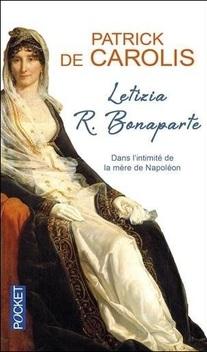 Letizia R. Bonaparte, dans l'intimité de la mère de Napoléon ; Patrick de Carolis