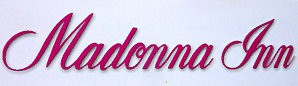Côte Californienne Madonna Inn sign