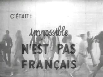 03 septembre 1967 / IMPOSSIBLE N'EST PAS FRANCAIS